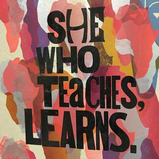 Print with quote: She who learns, teaches